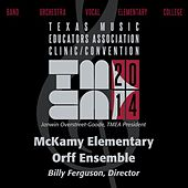Play & Download 2014 Texas Music Educators Association (TMEA): McKamy Elementary Orff Ensemble [Live] by McKamy Elementary Orff Ensemble | Napster