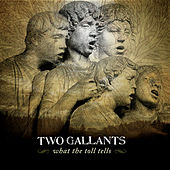 Play & Download What The Toll Tells by Two Gallants | Napster