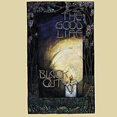 Play & Download Black Out by The Good Life | Napster