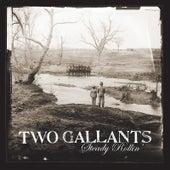 Steady Rollin' by Two Gallants