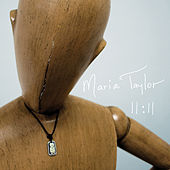 Play & Download 11:11 by Maria Taylor | Napster