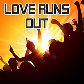 Love Runs Out von Love Runs Out