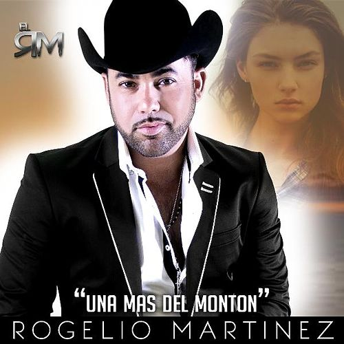 Play & Download Una Mas Del Monton by Rogelio Martinez 'El Rm' | Napster