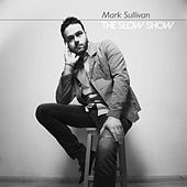 Play & Download The Slow Show by Mark Sullivan | Napster