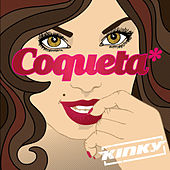 Play & Download Coqueta by Kinky | Napster