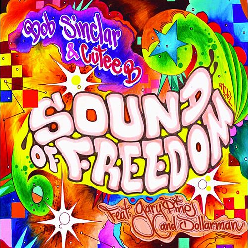 Play & Download Sound Of Freedom by Bob Sinclar | Napster