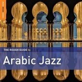 Play & Download Rough Guide To Arabic Jazz by Various Artists | Napster