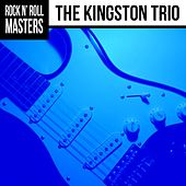 Rock n'  Roll Masters: The Kingston Trio by The Kingston Trio