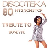Play & Download Medley Tribute to Boney M: Brown Girl in the Ring / River of Babylon / Sunny / Ma Baker / Rasputin / Daddy Cool / Belfast / Gotta Go Home / One Way Ticket (Discoteka 80: Hits Non Stop) by Disco Fever | Napster