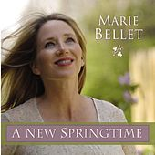 Play & Download A New Springtime by Marie Bellet | Napster