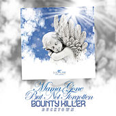 Mama Gone But Not Forgotten - Single by Bounty Killer