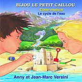 Play & Download Bijou Le Petit Caillou by Anny Versini | Napster
