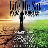 Play & Download Life  Me Say - Single by VYBZ Kartel | Napster