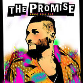 Play & Download The Promise (The Remixes) by Kissy Sell Out | Napster
