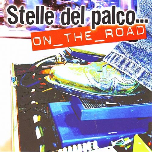 Play & Download Stelle Del Palco....on The Road by Various Artists | Napster