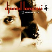 Play & Download 3 Marabouts by Djamel Laroussi | Napster