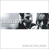 Shamelove by Cyril Morin
