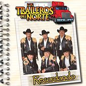 Play & Download Recordando by Los Traileros Del Norte | Napster