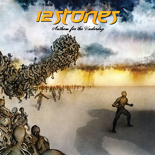 Play & Download Anthem For The Underdog by 12 Stones | Napster