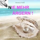 Play & Download Nie Mehr Ärgern - Hochwirksame Flüsterbotschaften Für Ihr Unterbewusstsein by Dennis O'Neill | Napster