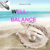 Well-Balance - Hochwirksame Flüsterbotschaften Für Ihr Unterbewusstsein by Dennis O'Neill