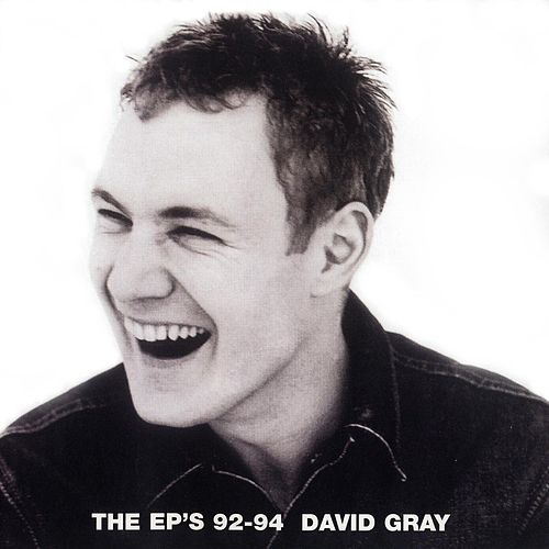 Play & Download The EP's 92-94 by David Gray | Napster