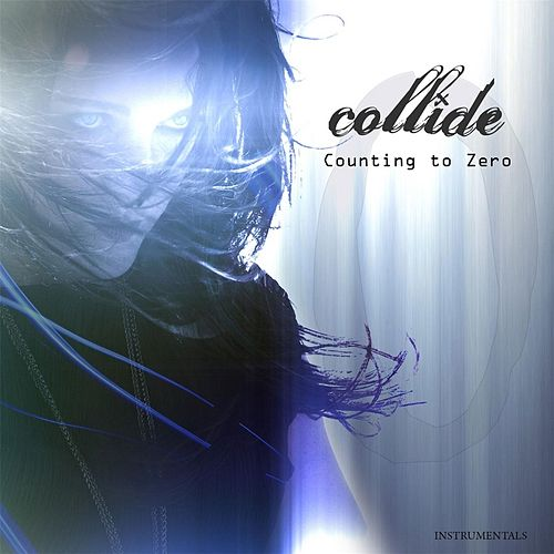 Play & Download Counting to Zero (Instrumentals) by Collide | Napster