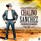 Play & Download Ya Despues de Muerto by Chalino Sanchez | Napster