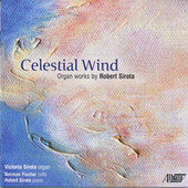 Play & Download Celestial Wind: Organ Works of Robert Sirota by Various Artists | Napster