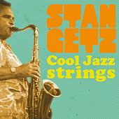 Play & Download Cool Jazz Strings by Stan Getz | Napster