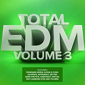 Total EDM, Vol. 3 by Various Artists