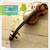 Play & Download Violine - Die Highlights by Various Artists | Napster