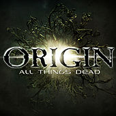 Play & Download All Things Dead by Origin | Napster