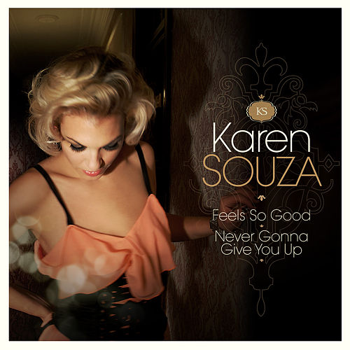 Play & Download Feels so Good / Never Gonna Give You Up by Karen Souza | Napster