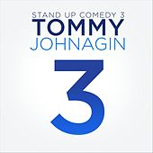 Stand-Up Comedy 3 by Tommy Johnagin