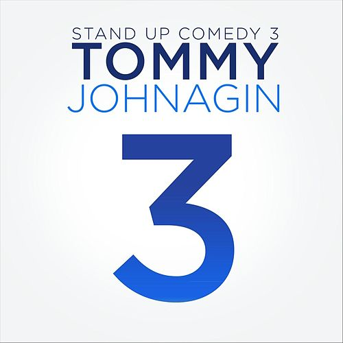 Play & Download Stand-Up Comedy 3 by Tommy Johnagin | Napster