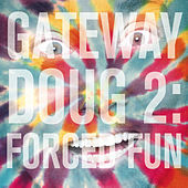 Play & Download Gateway Doug 2: Forced Fun by Doug Benson | Napster