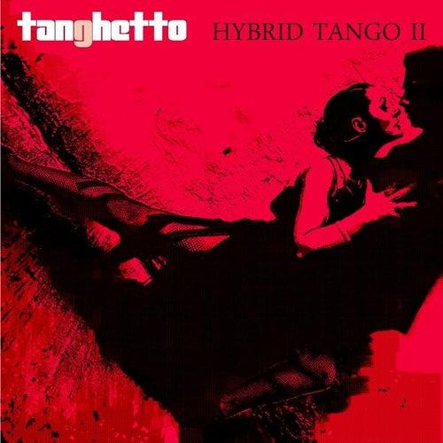 Hybrid Tango II by Tanghetto