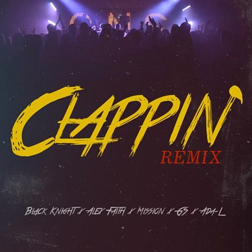 Play & Download Clappin' (remix) [feat. Alex Faith, Mission, Gs & Ada-L] by Black Knight | Napster