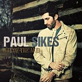 Play & Download Out of the Mud by Paul Sikes | Napster