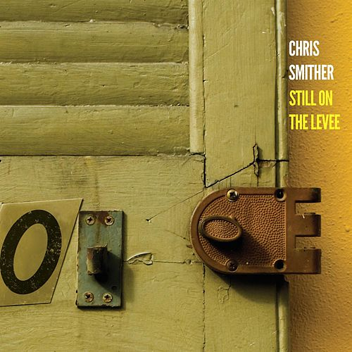 Play & Download Still On The Levee by Chris Smither | Napster