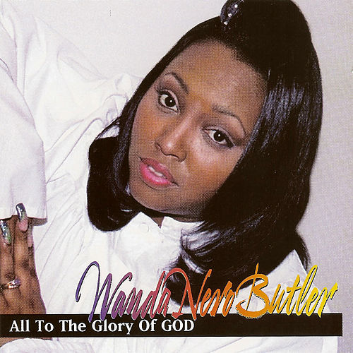 Play & Download All To The Glory To God by Wanda Nero Butler | Napster
