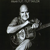 Play & Download Friar Tut by Tut Taylor | Napster