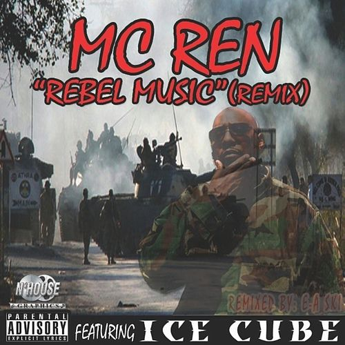 Rebel Music (Remix) (feat. Ice Cube) - Single by MC Ren