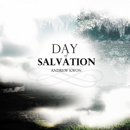 Play & Download Day of Salvation by Andrew Kwon | Napster