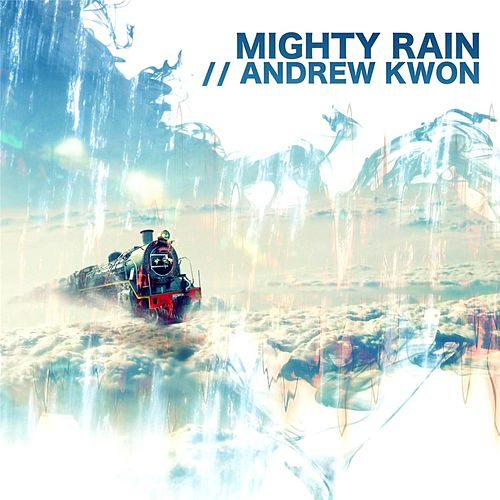 Play & Download Mighty Rain by Andrew Kwon | Napster