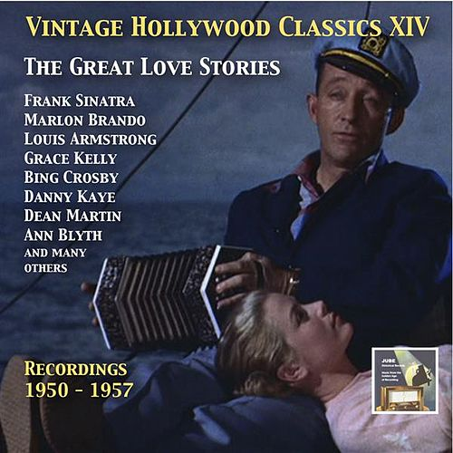 Vintage Hollywood Classics, Vol. 14: The Great Love Stories (Recorded 1950-1957) by Various Artists