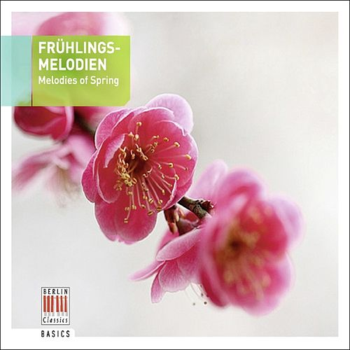 Frühlingsmelodien - Melodies of Spring by Various Artists