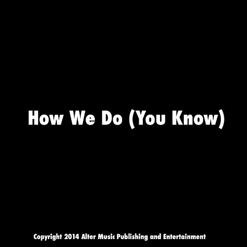 Play & Download How We Do (You Know) by Antwon | Napster