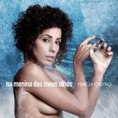 Play & Download Na Menina dos Meus Olhos (Single) by Márcia Castro | Napster